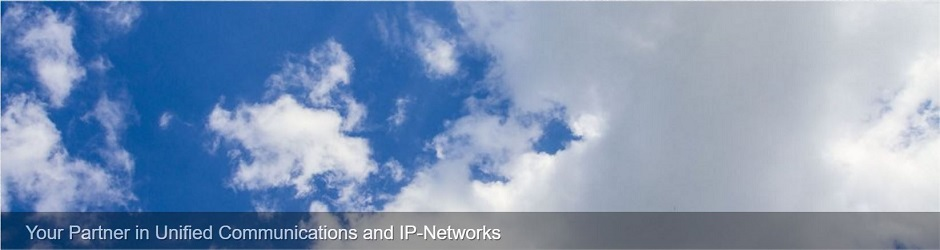 Your Partner in Unified Communications and IP-Networks
